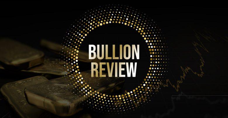 Bullion Market Review